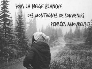 Sous la neige blanche, des montagnes de souvenirs, pensées amoureuses