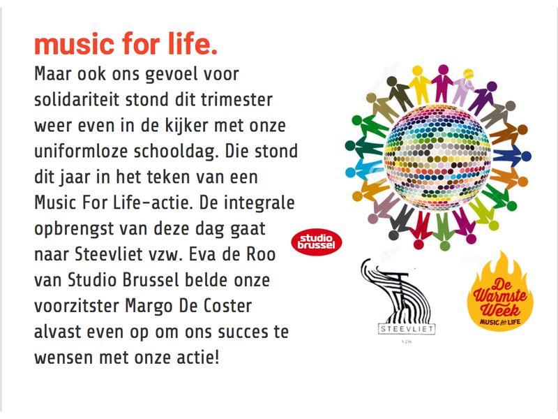 Music for life. Maar ook ons gevoel voor solidariteit stond dit trimester weer even in de kijker met onze uniformloze schooldag. Die stond dit jaar in het teken van een Music For Life-actie. De integrale opbrengst van deze dag gaat naar Steevliet vzw. Eva De Roo van Studio Brussel belde onze voorzitster Margo De Coster alvast even op om ons succes te wensen met onze actie!